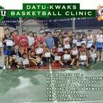 DATU-KWAKS BASKETBALL CLINIC AUGUST 3 – OCTOBER 5, 2019